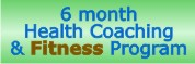6 month Health Coaching & Fitness Program